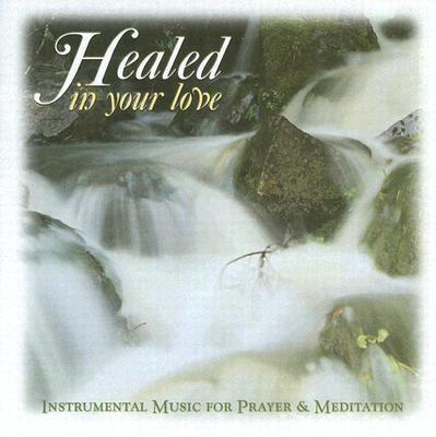 Healed in Your Love, Pauline Books Media &. Music