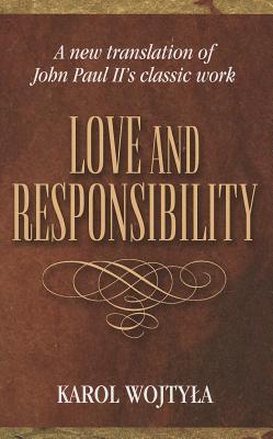 Love and Responsibility, Karol Wojtyla