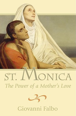 St. Monica: The Power of a Mother's Love, GIOVANNI FALBO