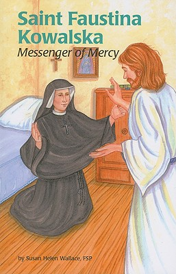 Image for Saint Faustina Kowalska: Messenger of Mercy