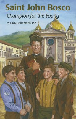 Saint John Bosco: Champion for the Young (Encounter the Saints), Emily Marsh, Fsp Marsh
