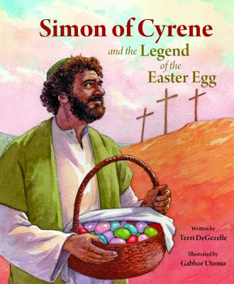 Image for Simon of Cyrene and the Legend of the Easter Egg