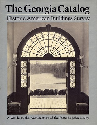 Image for The Georgia Catalog: Historic American Buildings Survey. A Guide to the Architecture of the State (Wormsloe Foundation Publication Ser.)