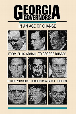 Georgia Governors in an Age of Change: From Ellis Arnall to George Busbee
