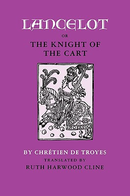Lancelot or the Knight of the Cart, Chretien De Troyes