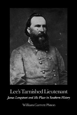 Image for Lee's Tarnished Lieutenant: James Longstreet and His Place in Southern History (SIGNED)