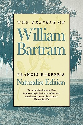 Image for The Travels of William Bartram: Naturalist Edition