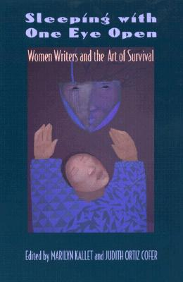 Image for Sleeping with One Eye Open: Women Writers and the Art of Survival