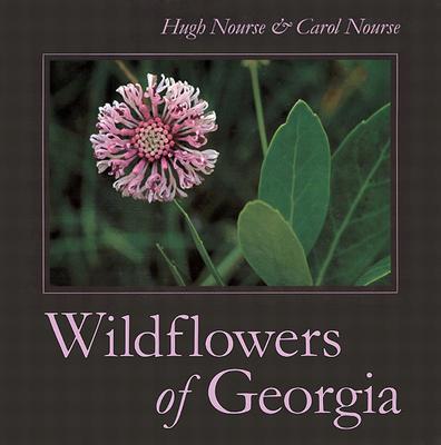 Wildflowers of Georgia, Nourse, Carol; Nourse, Hugh