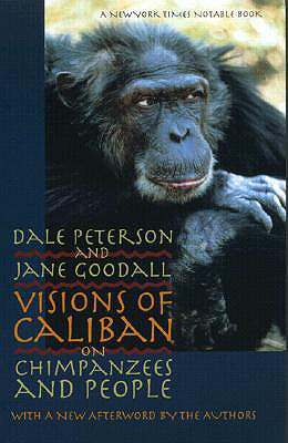 Image for Visions of Caliban: On Chimpanzees and People