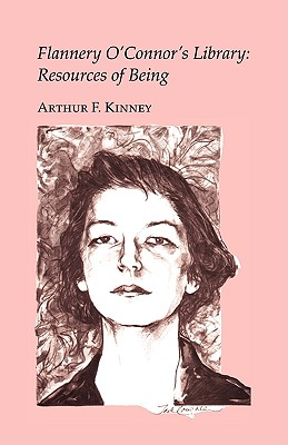Flannery O'Connor's Library: Resources of Being, ARTHUR, F. KINNEY