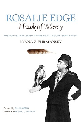 Image for Rosalie Edge, Hawk of Mercy: The Activist Who Saved Nature from the Conservationists