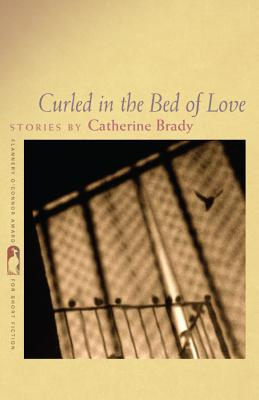 Image for Curled in the Bed of Love: Stories (Flannery O'Connor Award for Short Fiction Ser.)