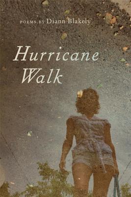 Hurricane Walk: Poems, Blakely, Diann