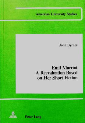 Image for Emil Marriot a Reevaluation Based on her Short Fiction (American University Studies: Germanic Languages and Literature, Vol. 6)