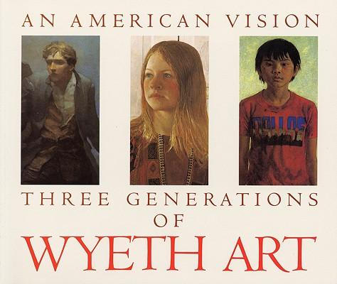 AN AMERICAN VISION: THREE GENERATIONS OF AMERICAN ART, DUFF, ETAL