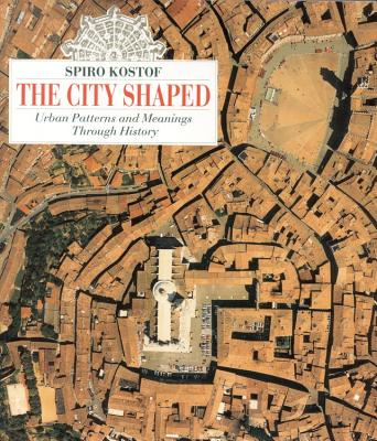 Image for CITY SHAPED, THE URBAN PATTERNS AND MEANINGS THROUGH HISTORY