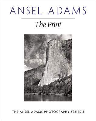 Image for Print (Ansel Adams Photography Series 3)
