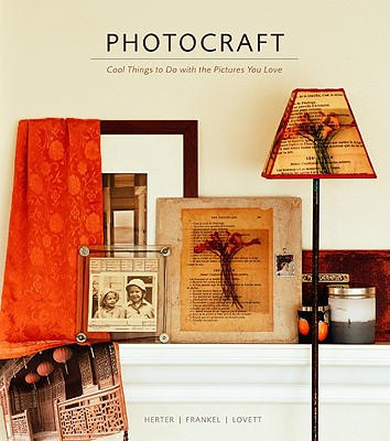 Image for PHOTOCRAFT COOL THINGS TO DO WITH THE PICTURES YOU LOVE