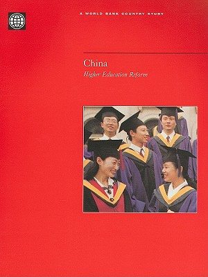 Image for China: Higher Education Reform (World Bank Country Study)