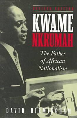 Image for KWAME NKRUMAH;FATHER OF AFRICAN NATIONALISM