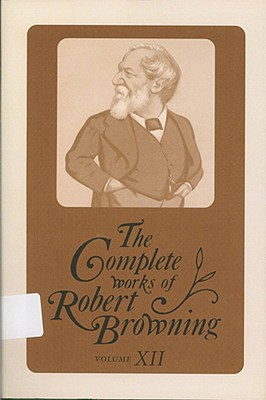 Image for The Complete Works of Robert Browning, Vol. 12