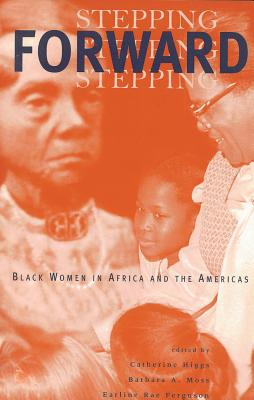 Image for Stepping Forward: Black Women in Africa and the Americas