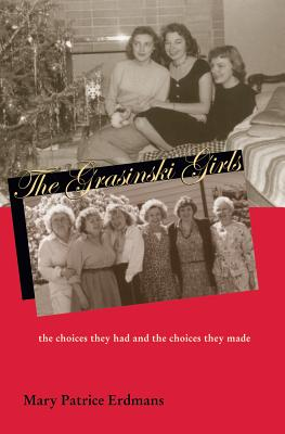 Image for Grasinski Girls: Choices They Had & Choices They Made (Polish and Polish American Studies)