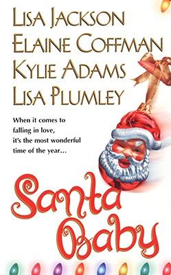 Santa Baby, LISA JACKSON, ELAINE COFFMAN, KYLIE ADAMS, LISA PLUMLEY