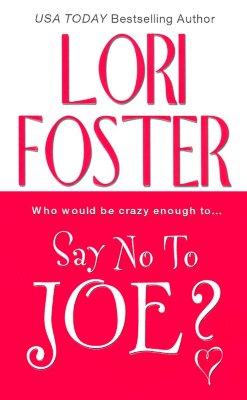 Say No To Joe?, Lori Foster
