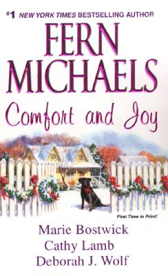 Comfort and Joy, FERN MICHAELS, CATHY LAMB, MARIE BOSTWICK, DEBORAH J. WOLF