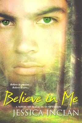 Believe in Me (The Believe Trilogy, Book 3), Barksdale Inclan,Jessica