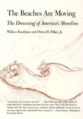 Image for The Beaches Are Moving: The Drowning of America's Shoreline (Living with the Shore)
