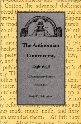 Image for The Antinomian Controversy, 1636-1638:  A Documentary History