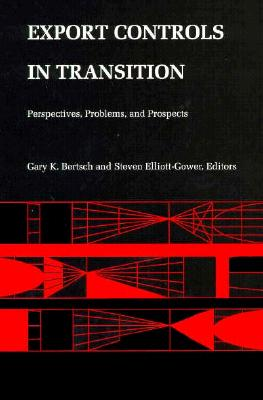 Image for Export Controls in Transition: Perspectives, Problems, and Prospects
