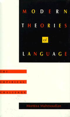 Modern Theories of Language: The Empirical Challenge (Sound and Meaning: The Roman Jakobson Series in Linguistics and Poetics), Mahmoudian, Mortéza