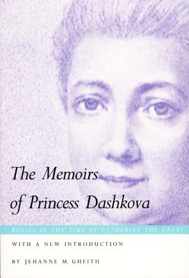 Image for MEMOIRS OF PRINCESS DASHKOVA, THE : RUSSIA IN THE TIME OF CATHERINE THE GREAT