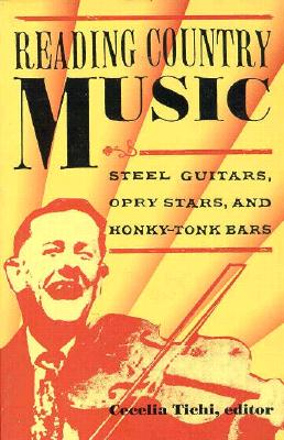 Image for Reading Country Music: Steel Guitars, Opry Stars, and Honky Tonk Bars