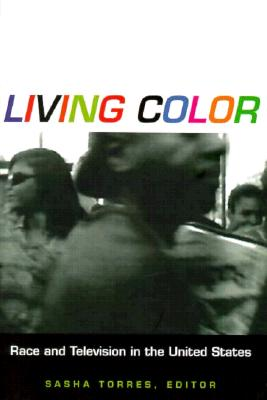 Image for Living Color: Race and Television in the United States (Console-ing Passions)