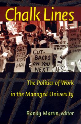 Image for Chalk Lines: The Politics of Work in the Managed University