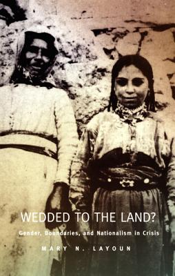 Image for Wedded to the Land? Gender, Boundaries, & Nationalism in Crisis