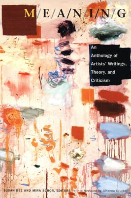 M/E/A/N/I/N/G: An Anthology of Artists? Writings, Theory, and Criticism