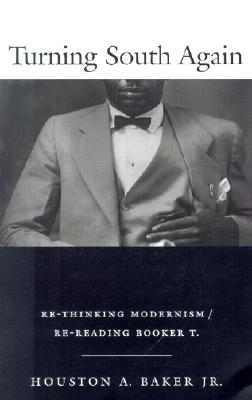 Image for Turning South Again: Re-Thinking Modernism/Re-Reading Booker T.