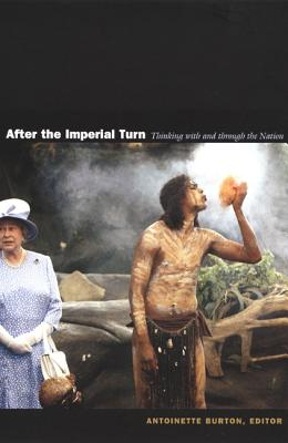 Image for After the Imperial Turn: Thinking with and through the Nation
