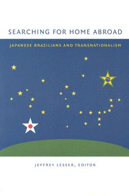 Image for Searching for Home Abroad: Japanese Brazilians and Transnationalism