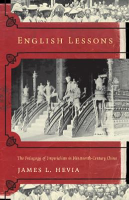 Image for English Lessons: The Pedagogy of Imperialism in Nineteenth-Century China