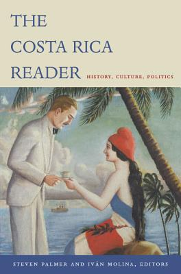 Image for Costa Rica Reader: History, Culture, Politics (The Latin America Readers)