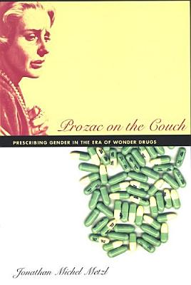 Image for Prozac on the Couch: Prescribing Gender in the Era of Wonder Drugs