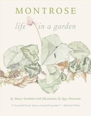 Montrose: Life in a Garden, Goodwin, Nancy