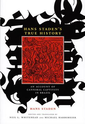 Image for Hans Staden's True History: An Account of Cannibal Captivity in Brazil